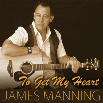 James Manning -to-get-my-heart